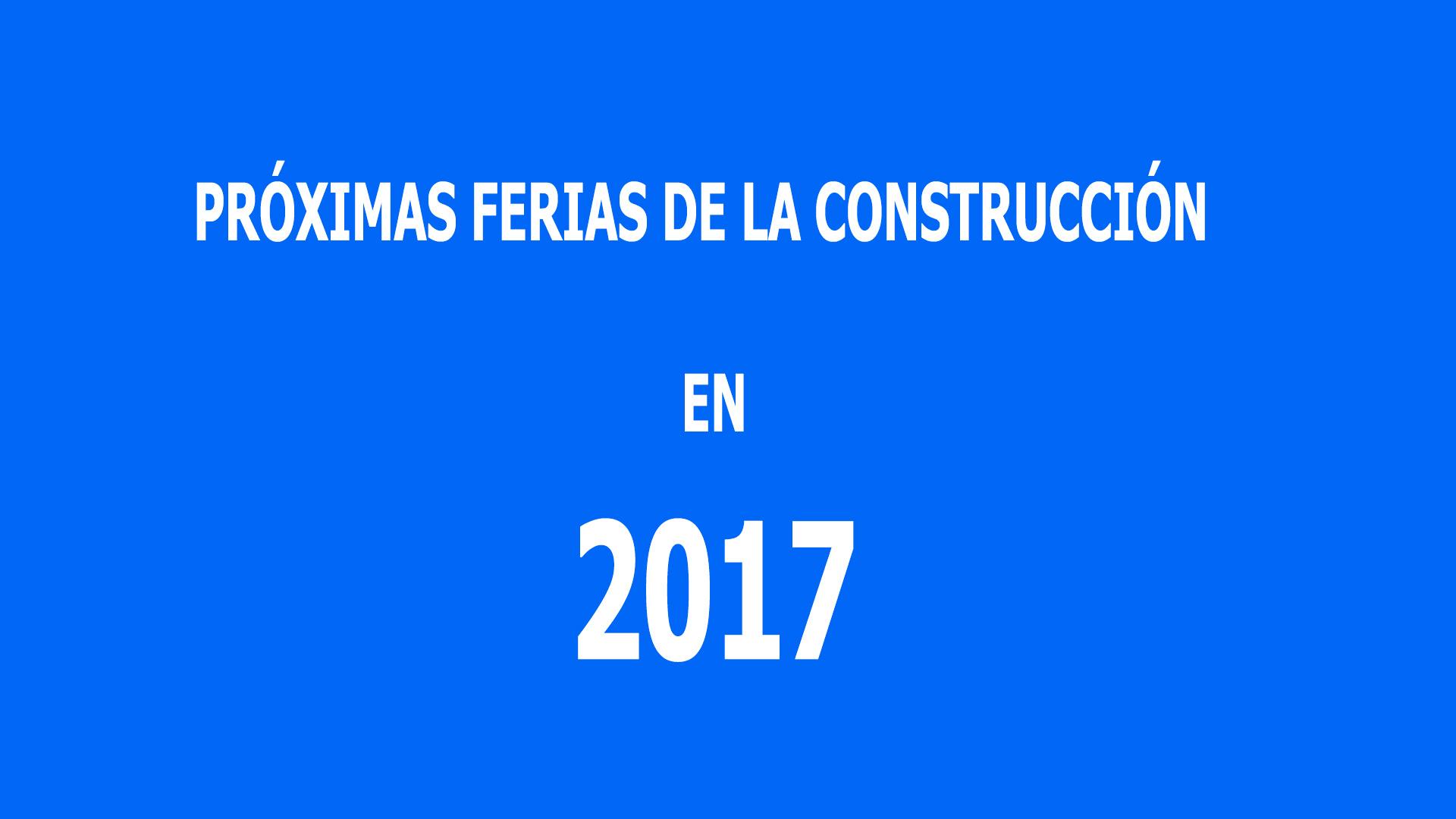 Pr ximas ferias de la construcci n en 2017 for Proximas ferias en barcelona